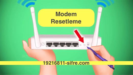 Modem resetleme - Modem Fabrika Ayarlarına Dönme - Modem Sıfırlama